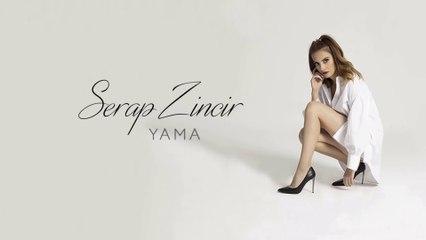 Serap Zincir - Yama (Official Lyric Video)