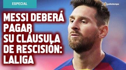 ¡Duro revés! Messi deberá pagar su cláusula de rescisión si quiere salir del Barça: LaLiga