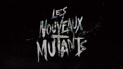 LES NOUVEAUX MUTANTS - VF sortie le 26 Août 2020