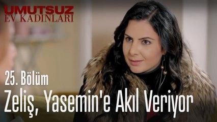 Zeliş, Yasemin'e akıl veriyor - Umutsuz Ev Kadınları 25. Bölüm
