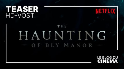 THE HAUNTING OF BLY MANOR : teaser [HD-VOST]