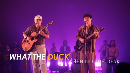What The Duck - Behind The Desk (Duck) - ผ่านมาผ่านไป (I FEEL YOU) - Whal & Dolph
