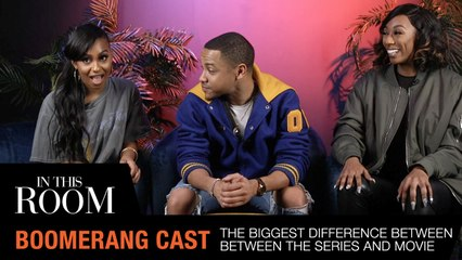 The Cast Of BET's Boomerang Breaks Down The Biggest Difference From The Movie | In this Room