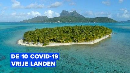 Dit zijn de 10 landen zonder COVID-19
