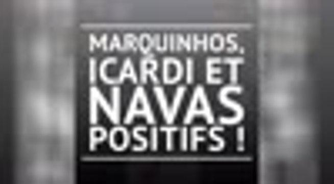 Covid-19 - Marquinhos, Navas et Icardi également positifs !
