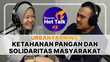 HOT TALK Eps 3, Urban Farming- Ketahanan Pangan dan Solidaritas Masyarakat - Katadata Indonesia