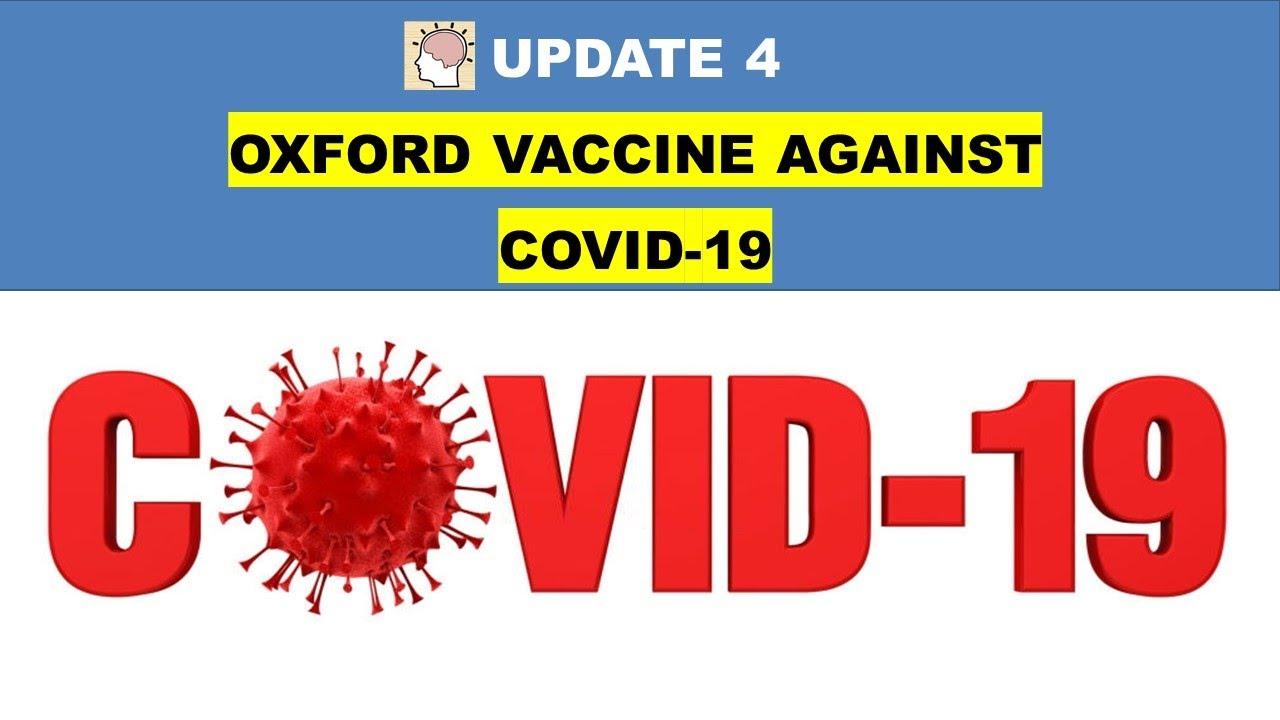 COVID 19 UPDATE – Oxford Vaccine Against Coronavirus – ChAdOx1 nCoV-19 Vaccine or COVID 19 Vaccine