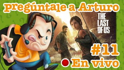 The Last of Us #11 | Pregúntale a Arturo en Vivo (03/09/2020)