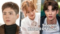 Sinopsis Record Of Youth yang Dibintangi Park Bo Gum, Tayang Besok!