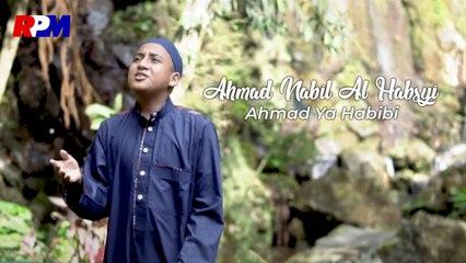 Ahmad Nabil Al Habsyi - Ahmad Ya Habibi (Official Music Video)
