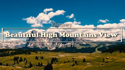 Lets Watch! Beautiful High Mountains View - Ambient Aerial Film