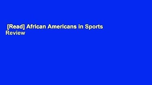 [Read] African Americans in Sports  Review