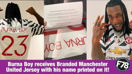 F78NEWS: Burna Boy receives Branded Manchester United Jersey with his name printed on it! #F78News #BurnaBoy #ManchesterUnitedJersey