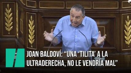 """Joan Balvodí: """"Una 'tilita' a la ultraderecha, no le vendría mal"""""""