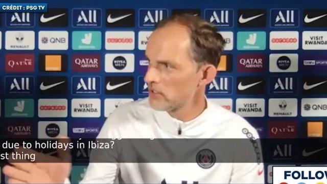 Thomas Tuchel répond aux polémiques sur le report du match et les vacances à Ibiza