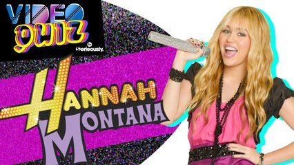 VIDEO QUIZ #15 : Spécial HANNAH MONTANA !