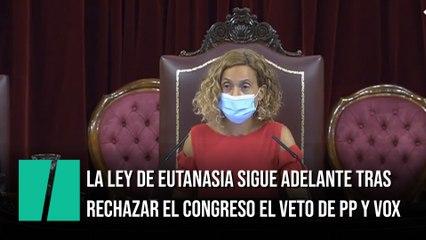 La Ley de eutanasia sigue adelante tras rechazar el Congreso el veto de PP y Vox