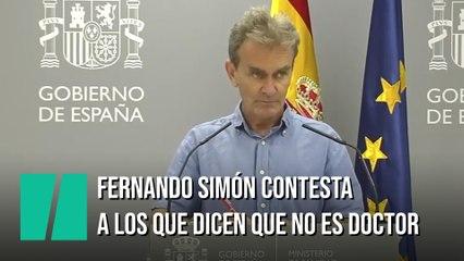 Fernando  Simón responde a los que dicen que no es doctor