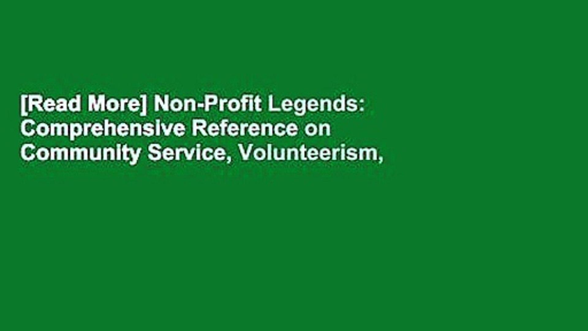 [Read More] Non-Profit Legends: Comprehensive Reference on Community Service, Volunteerism,