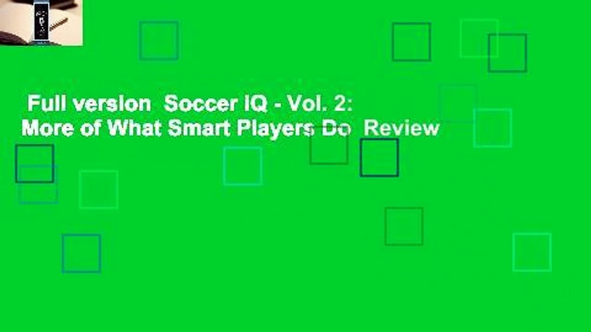 Full version  Soccer iQ - Vol. 2: More of What Smart Players Do  Review