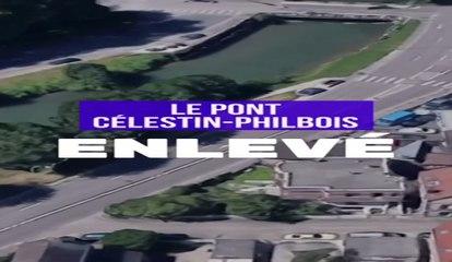 La déconstruction du pont Célestin-Philbois