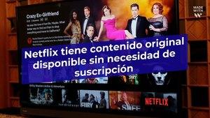 Netflix ofrecerá títulos gratuitos a los internautas