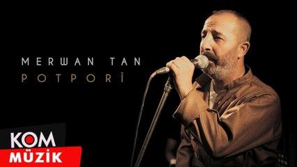 Merwan Tan - Potporî (Zindî © Kom Müzik)