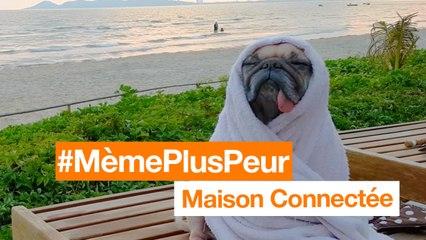 #MèmePlusPeur - Maison Connectée - Orange
