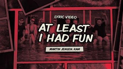 Martin Jensen - At Least I Had Fun