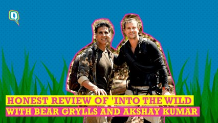 Honest Review of 'Into The Wild With Bear Grylls & Akshay Kumar'
