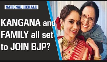 Kangna and family all set to join BJP