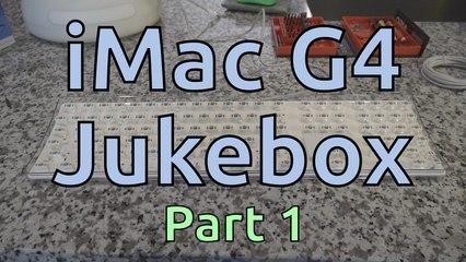 iMac G4 Jukebox (Part 1)