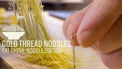 Chinese Noodles as Thin as a Thread - Eat China (S2E6)