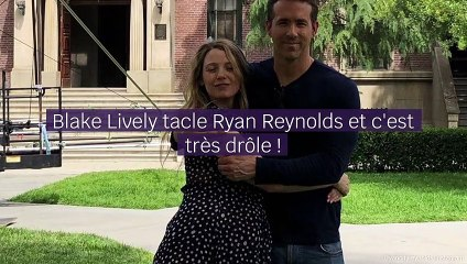 Blake Lively tacle avec humour Ryan Reynolds