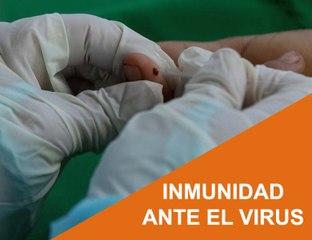 Cápsula 43 - Inmunidad ante el Virus