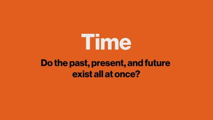 Time: Do the past, present, and future exist all at once?
