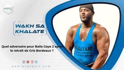 Quel adversaire pour Balla Gaye 2 après le retrait de Gris Bordeaux ?