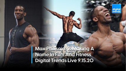 Max Philisaire AKA Max The Body | Digital Trends Live 9.15.20