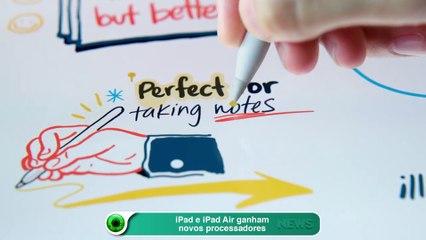 iPad e iPad Air ganham novos processadores