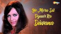 Ye Mera Dil Pyar Ka Deewana   Deewana  Deewana  Pyar Ka Deewana