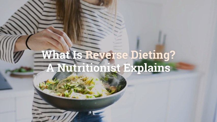 What Is Reverse Dieting? A Nutritionist Explains