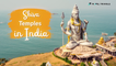 21 Top Shiva Temples In India | Famous Temples In India