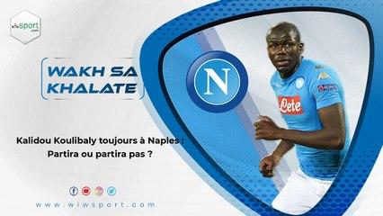 Kalidou Koulibaly toujours à Naples : Partira ou partira pas ?