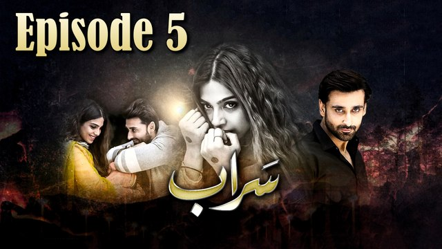 Saraab Episode 5 HUM TV Drama 17 September 2020