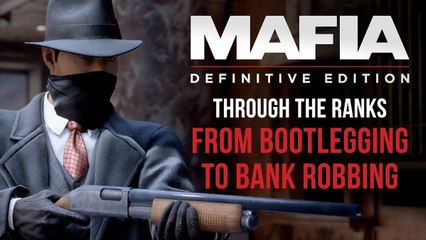 Mafia Definitive Edition - Through the Ranks, from Bootlegging to Bank Robbing