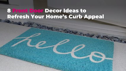 8 Front Door Decor Ideas to Refresh Your Home's Curb Appeal