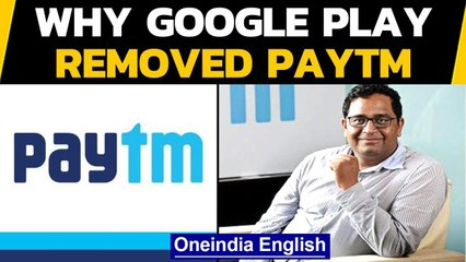 Paytm removed by Google on Google play store, says 'won't allow gambling apps' | Oneindia News