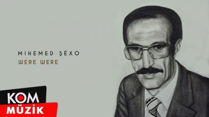 Mihemed Şêxo - Were Were (Official Audio © Kom Müzik)