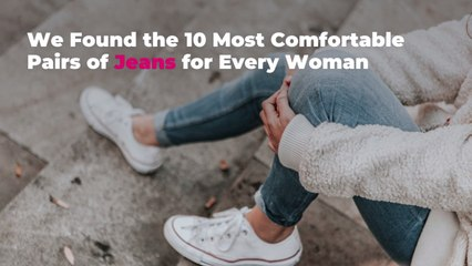 We Found the 10 Most Comfortable Pairs of Jeans for Every Woman