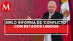 AMLO: EU ya solicitó a México cumplir con acuerdo de aguas